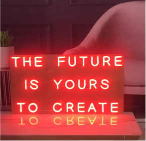 the future is yours to create